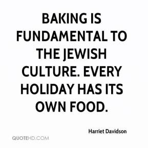 ... is fundamental to the Jewish culture. Every holiday has its own food