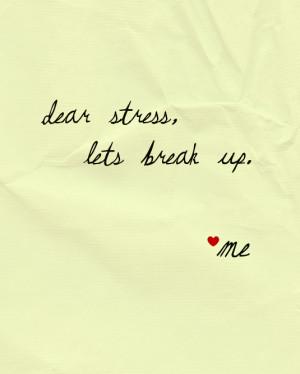 free 8x10 print. 'dear stress lets break up.'