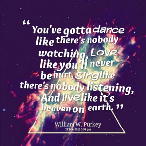 Quotes Picture: you've gotta dance like there's beeeeeepody watching ...