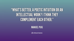 What's better, a poetic intuition or an intellectual work? I think ...