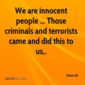 imam-ali-quote-we-are-innocent-people-those-criminals-and-terrorists ...