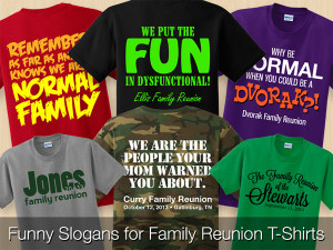 funny family reunion quotes funny slogans for family