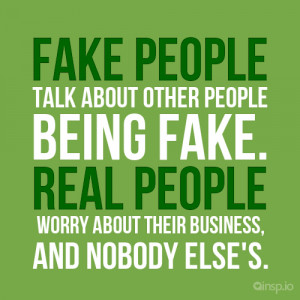 ... people being fake source http quoteko com quotes about fake people