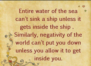entire water of the sea can t sink a ship unless it gets inside the ...