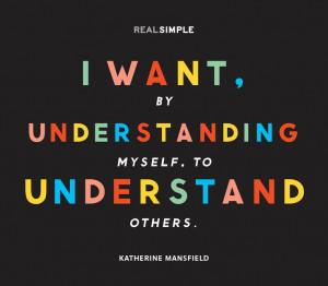 ... understanding myself to understand others katherine mansfield # quotes
