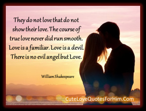 they do not love that do not show their love the course of true love ...