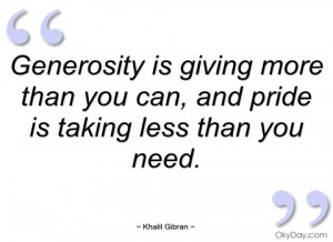 generosity is giving more than you can khalil gibran