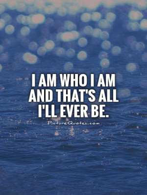 Be Yourself Quotes I Am Quotes Be You Quotes Be Real Quotes Just Be ...