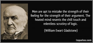 Men are apt to mistake the strength of their feeling for the strength ...