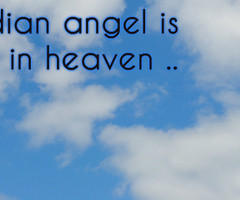 My Angels In Heaven Quotes My guardian angel is my mom in