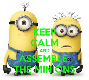 Keep Calm And Assemble The Minions by Hikari-The-Elite