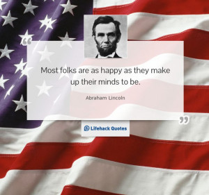 ... Abraham Lincoln - 20 Motivational Quotes on Life that may lead to True
