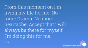 No More Drama Quotes No more drama.