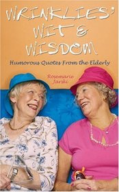 ... ' Wit & Wisdom: Humorous Quotes from the Elderly