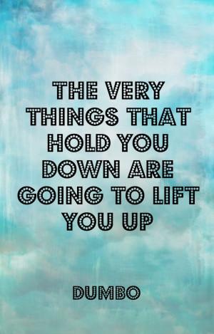 Dumbo quotes, Disney Wisdom