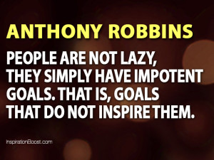 Laziness Quotes – Anthony Robbins