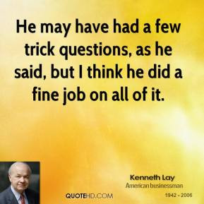 kenneth-lay-quote-he-may-have-had-a-few-trick-questions-as-he-said.jpg
