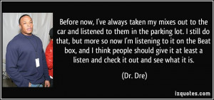 More Dr. Dre Quotes