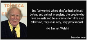 More M. Emmet Walsh Quotes