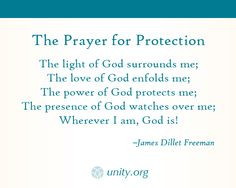 The Prayer for Protection by James Dillet Freeman. This prayer is one ...