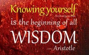 Famous Wisdom quotes - Knowing yourself is the beginning of all wisdom