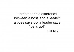 Remember The Difference Between a Boss and a Leader a Boss Says Go a ...
