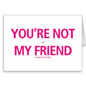 You're not just my friend... Valentines Day Card