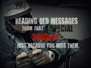 ... Old Messages From That Special Someone Just Because You Miss Them