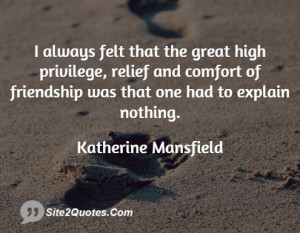 always felt that the great high privilege, relief and comfort of ...
