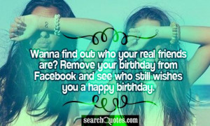 Wanna find out who your real friends are? Remove your birthday from ...