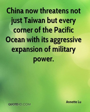 Annette Lu - China now threatens not just Taiwan but every corner of ...