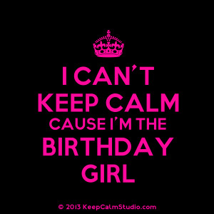 Can't Keep Calm Cause I'm The Birthday Girl' design on t-shirt ...