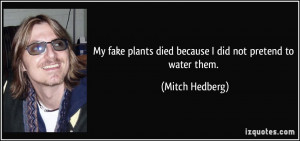 More Mitch Hedberg Quotes