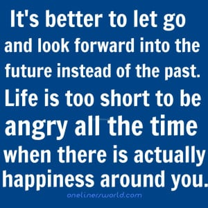 -better-to-let-go-and-look-forward-into-the-future-quote-happy-quotes ...