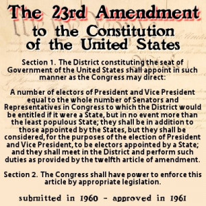 23rd amendment to the U.S. Constitution was ratified. The amendment ...