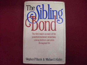 The Sibling Bond - Stephen Bank & Michael Kahn