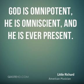 Little Richard - God is omnipotent, He is omniscient, and He is ever ...