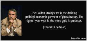 The Golden Straitjacket is the defining political-economic garment of ...