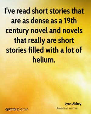 ve read short stories that are as dense as a 19th century novel and ...