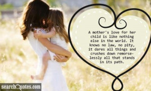 mother's love for her child is like nothing else in the world. It ...