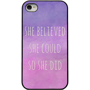 Iphone 4 4s and 5 case - quote Iphone case - she believed she could so ...