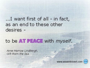 Ann Morrow Lindbergh quote: I want to be at peace with myself posted ...