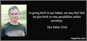 In giving birth to our babies, we may find that we give birth to new ...