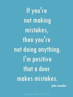 john wooden quotes | john wooden, quotes, sayings, making mistakes ...