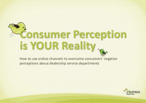 Your Perception Is Your Reality Perception is your reality