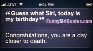 Guess what Siri, today is my birthday