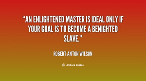 ... Master is ideal only if your goal is to become a Benighted Slave