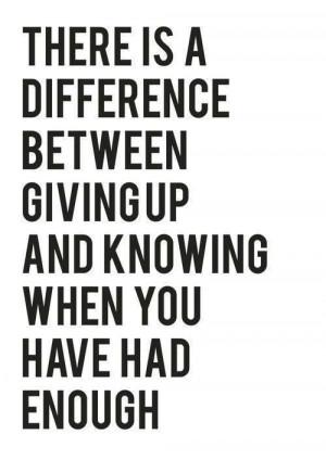 Giving up, had enough