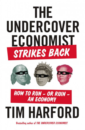 ... Run or Ruin an Economy by Tim Harford, published by Riverhead Books