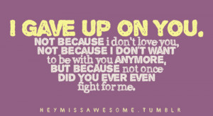 ... up on you not because i don t love you not because i don t want to be